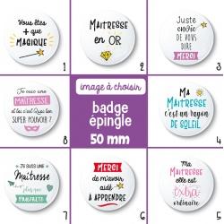 Badge épingle maîtresse - 50 mm - Choix de l'image
