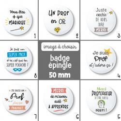 Badge épingle prof - 50 mm - Choix de l'image