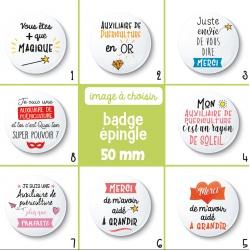 Badge épingle auxiliaire de puériculture - 50 mm - Choix de l'image