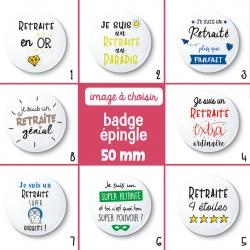 Badge épingle retraité - 50 mm - Choix de l'image