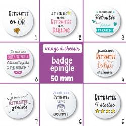 Badge épingle retraitée - 50 mm - Choix de l'image