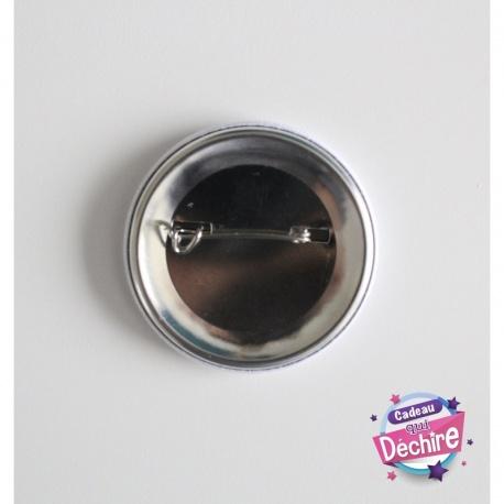 Badge épingle connasse - 50 mm - Choix de l'image
