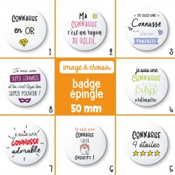 Badge épingle connasse - 50 mm - Choix de l'image