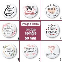 Badge épingle demande en mariage - 50 mm - Choix de l'image