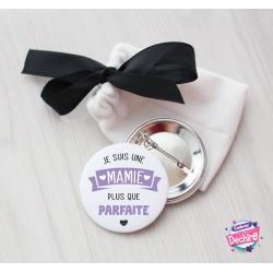 "Badge épingle "" Mamie plus que parfaite """