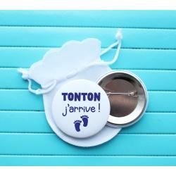 """Badge épingle """" Tonton j'arrive ! """""""
