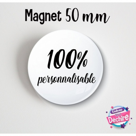 Magnet 100% personnalisable - 50 mm